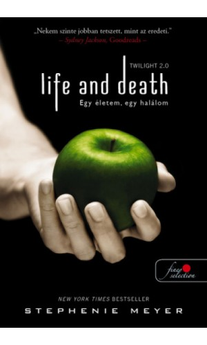 Life and Death - Twilight 2.0 - Egy életem, egy halálom - Twilight saga 1.