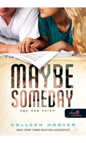 Maybe Someday - Egy nap talán - puha kötés