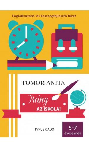 Irány az iskola! - Foglalkoztató és készségfejlesztő füzet 5-7 éveseknek