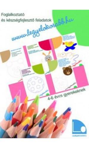 Legyél okosabb füzetek II. - Foglalkoztató és készségfejlesztő füzet 4-6 éves gyerekeknek