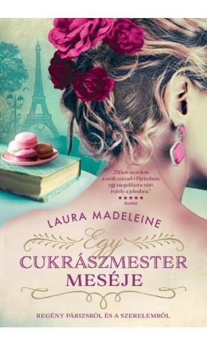 Egy cukrászmester meséje - Regény Párizsról és a szerelemről
