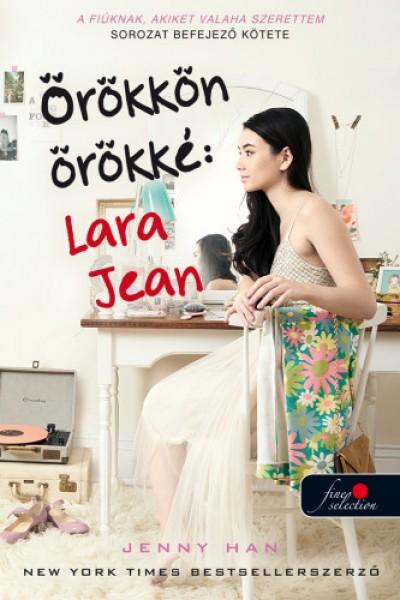 Örökkön örökké: Lara Jean - puha kötés
